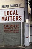 Local Matters: A Defence of Dooneys Cafe and Other Non-Globalized Places, People, and Ideas