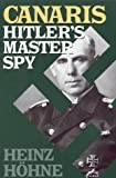 img - for Canaris: Hitler's Master Spy book / textbook / text book