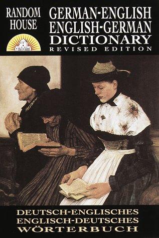 Random House German-English English-German Dictionary: Revised Edition