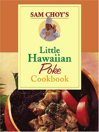 Sam Choy's Little Hawaiian Poke Cookbook by Elizabeth Meahl