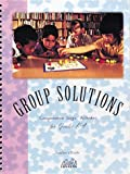 img - for Group Solutions: Cooperative Logic Activities for Grades K-4 (Great Explorations in Math and Science Series) (Teacher's Guide) book / textbook / text book