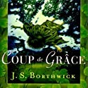 Coup de Grace: A Sarah Deane Mystery, Book 10 (       UNABRIDGED) by J. S. Borthwick Narrated by Chris Thurmond