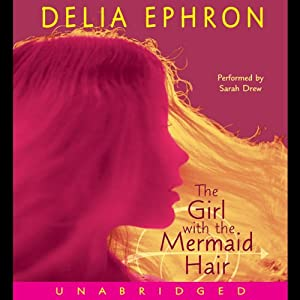 The Girl with the Mermaid Hair | [Delia Ephron]