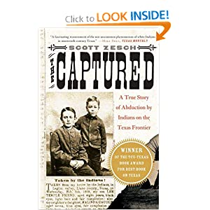 The Captured: A True Story of Abduction by Indians on the Texas Frontier by Scott Zesch