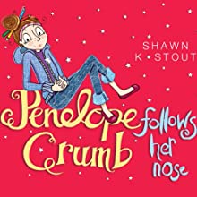 Penelope Crumb Follows Her Nose Audiobook by Shawn K. Stout Narrated by Penelope Rawlins