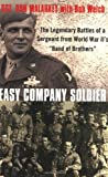 "Easy Company Soldier: The Legendary Battles of a Sergeant from World War IIs ""Band of Brothers"""