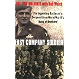 "Easy Company Soldier: The Legendary Battles of a Sergeant from World War II's ""Band of Brothers""by Don Malarkey"