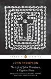 The Life of John Thompson, a Fugitive Slave: Containing His History of 25 Years in Bondage, and His Providential Escape (Penguin Classics) (0143106422) by Thompson, John