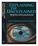 Explaining the Unexplained: Mysteries of the Paranormal (0297780689) by Eysenck, H. J.