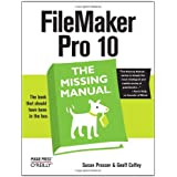 FileMaker Pro 10: The Missing Manual (Missing Manuals)by Susan Prosser
