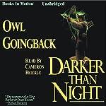 Darker Than Night | Owl Goingback