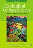 img - for Ecological Understanding, Second Edition: The Nature of Theory and the Theory of Nature book / textbook / text book
