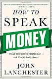 img - for How to Speak Money: What the Money People Say--and What It Really Means book / textbook / text book