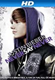 Justin Bieber: Never Say Never [HD]