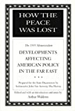 img - for How the Peace Was Lost: The 1935 Memorandum Developments Affecting American Policy in the Far East (Hoover Archival Documentaries) book / textbook / text book