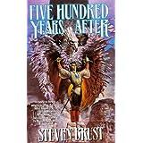 Five Hundred Years After (The Khaavren Romances) ~ Steven Brust