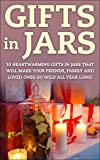 Gifts in Jars (Gifts - Christmas Gifts - Holiday Gifts - Birthday Gifts - Mason Jar Gifts - Jar Gifts - Gift Ideas)