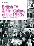 img - for British TV and Film Culture in the 1950s: Coming to a TV Near You book / textbook / text book
