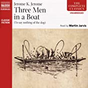 Three Men in a Boat (To Say Nothing of the Dog) | [Jerome K. Jerome]