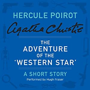 The Adventure of the 'Western Star': A Hercule Poirot Short Story | [Agatha Christie]