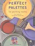 img - for Perfect Palettes for Painting Rooms: Plus Complete Decorating Guidelines book / textbook / text book