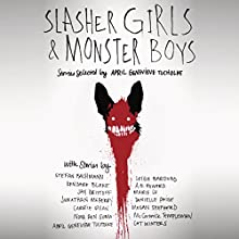 Slasher Girls and Monster Boys (       UNABRIDGED) by April Genevieve Tucholke Narrated by Robbie Daymond, Emma Bering, Nora Hunter, Jorjeana Marie, Julia Whelan, MacLeod Andrews