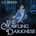 The Crawling Darkness: Ellie Jordan, Ghost Trapper Series #3 Audiobook by J. L. Bryan Narrated by Carla Mercer-Meyer