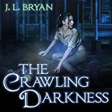 The Crawling Darkness: Ellie Jordan, Ghost Trapper Series #3 (       UNABRIDGED) by J. L. Bryan Narrated by Carla Mercer-Meyer