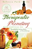 img - for Therapeutic Blending With Essential Oil: Decoding the Healing Matrix of Aromatherapy book / textbook / text book