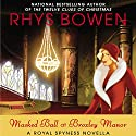 Masked Ball at Broxley Manor: A Royal Spyness Novella (       UNABRIDGED) by Rhys Bowen Narrated by Katherine Kellgren