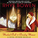 FREE Masked Ball at Broxley Manor (       UNABRIDGED) by Rhys Bowen Narrated by Katherine Kellgren