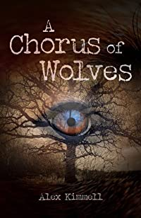 A Chorus Of Wolves by Alex Kimmell ebook deal
