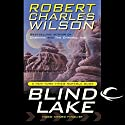 Blind Lake Audiobook by Robert Charles Wilson Narrated by Jay Snyder