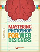 Mastering Photoshop for Web Design, Vol. 2 Front Cover