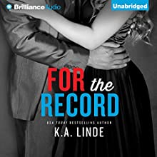 For the Record: The Record, Book 3 (       UNABRIDGED) by K. A. Linde Narrated by Natalie Ross
