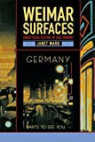 Weimar Surfaces: Urban Visual Culture in 1920s Germany (Weimar and Now: German Cultural Criticism)