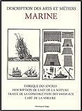 echange, troc Laurent Manoeuvre - Marine. Fabrique des ancres, description de l'art de la mâture, traité de la construction des vaisseaux, l'art de la voilure