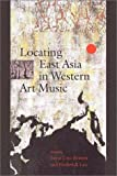 img - for Locating East Asia in Western Art Music (Music Culture) book / textbook / text book