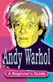 Andy Warhol: A guide for Beginners (0340846208) by Nicholson, Geoff