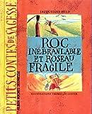 """Afficher """"Roc-Inébranlable et Roseau-Fragile"""""""