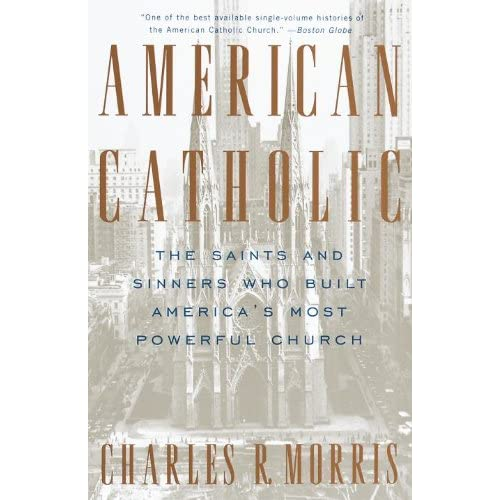 American Catholic- Charles R Morris