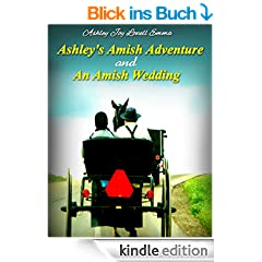 Ashley's Amish Adventure and an Amish Wedding (English Edition)
