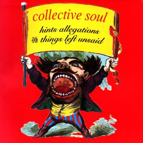 Click here to buy Hints Allegations and Things Left Unsaid by Collective Soul.