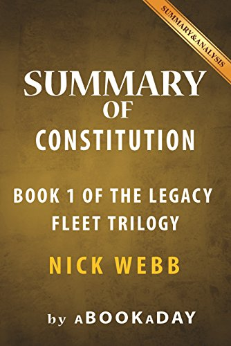 Summary of Constitution: Book 1 of The Legacy Fleet Trilogyby Nick Webb | Summary & Analysis (English Edition)