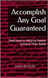 img - for Accomplish Any Goal Guaranteed book / textbook / text book