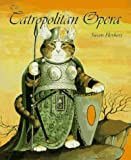 The Catropolitan Opera: The Centenary Celebration of the Grand Catropolitan Opera Company