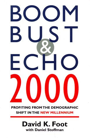 Boom Bust &amp; Echo 2000: Profiting from the Demographic Shift in the New Millennium