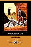 Uncle Toms Cabin (Dodo Press)