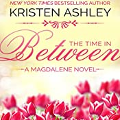 The Time in Between: The Magdalene Series, Book 3 | [Kristen Ashley]
