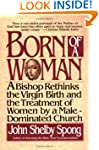 Born Of A Woman: a bishop rethinks th...